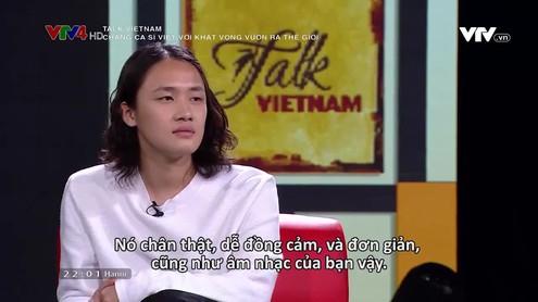 Talk Vietnam: Chàng ca sĩ Việt với khát vọng vươn ra thế giới
