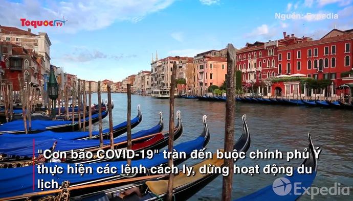 Covid-19: Venice trở về vẻ đẹp hoang sơ giữa tâm dịch đầy biến động