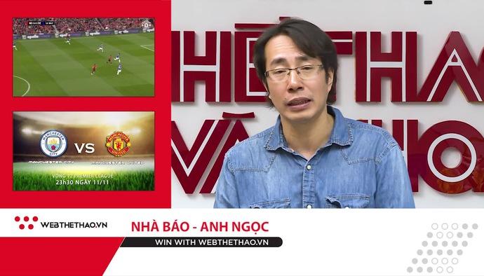 Man City vs Man United: Nhà báo Anh Ngọc và Fan Man City nhận định và dự đoán (3W - Win With Webthethao)