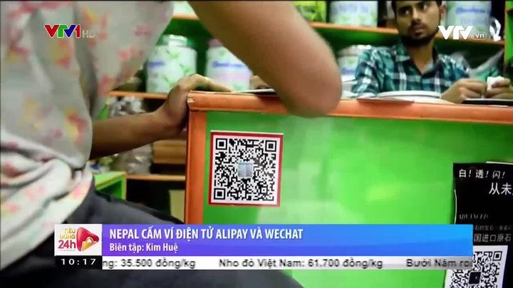 Thất thoát ngoại tệ vì ví điện tử Alipay và WeChat của Trung Quốc, Nepal cấm tiệt