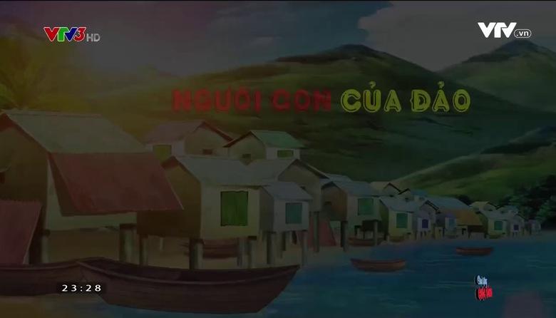 Quà tặng cuộc sống: Người con của đảo