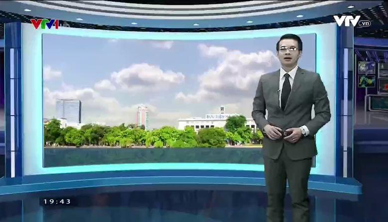 Bản tin thời tiết 19h45 - 29/4/2017