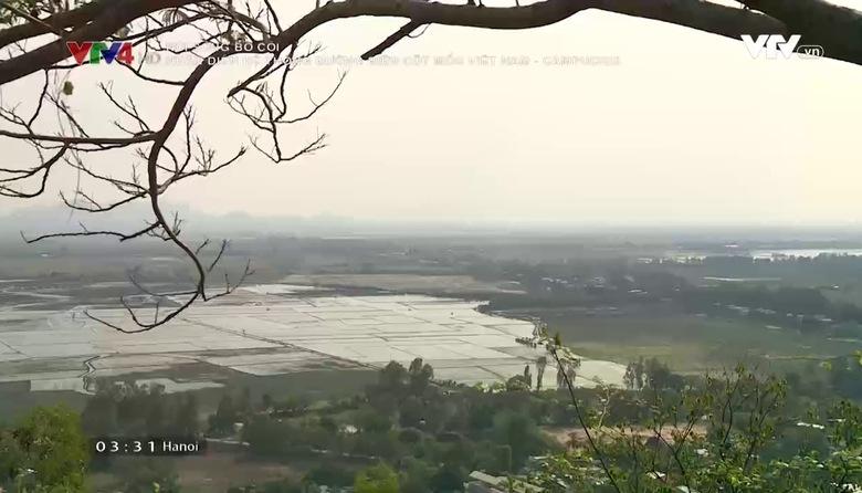 Núi sông bờ cõi: Nhận diện hệ thống đường biên cột mốc Việt Nam - Campuchia