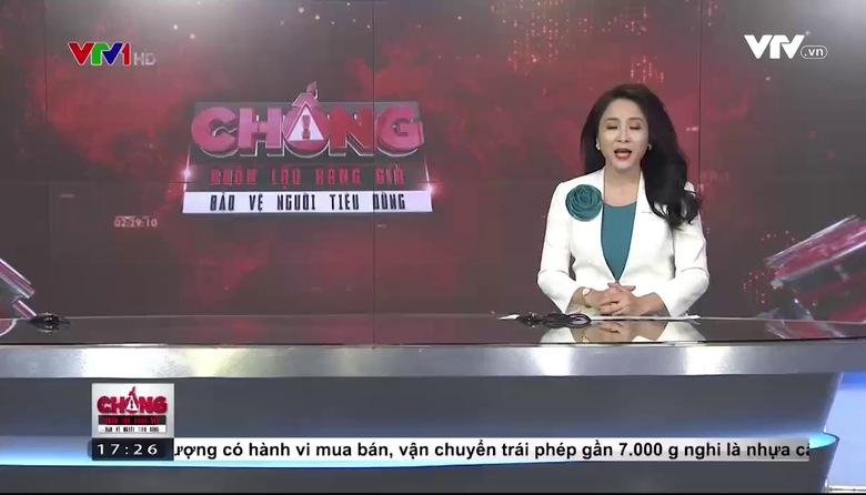Chống buôn lậu, hàng giả - bảo vệ người tiêu dùng - 20/5/2017