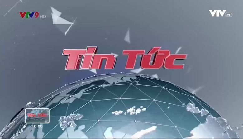 Tin tức 10h VTV9 - 18/8/2017
