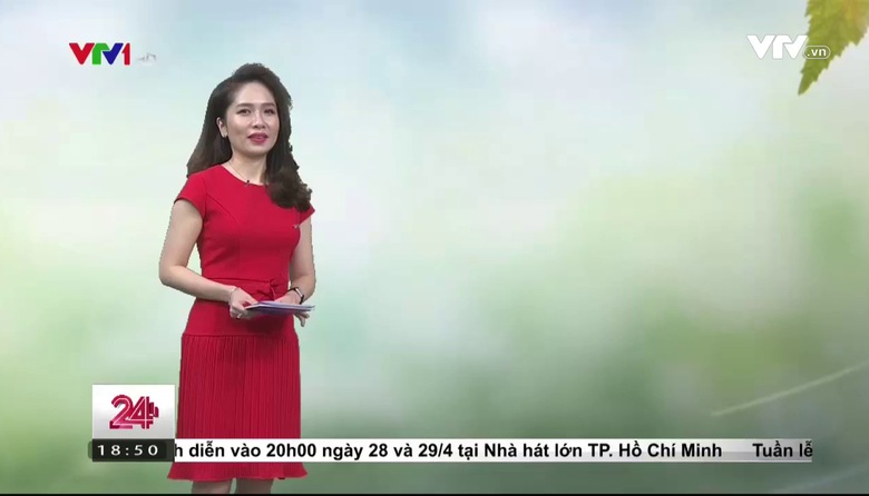 Bản tin thời tiết 18h45 - 24/4/2017