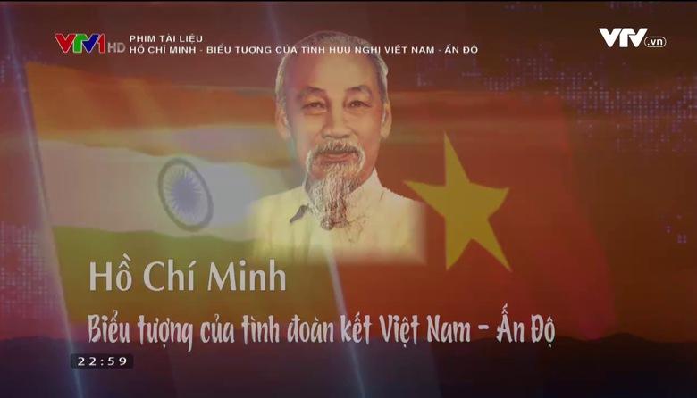 Phim tài liệu: Hồ Chí Minh biểu tượng của tình hữu nghị Việt Nam - Ấn Độ