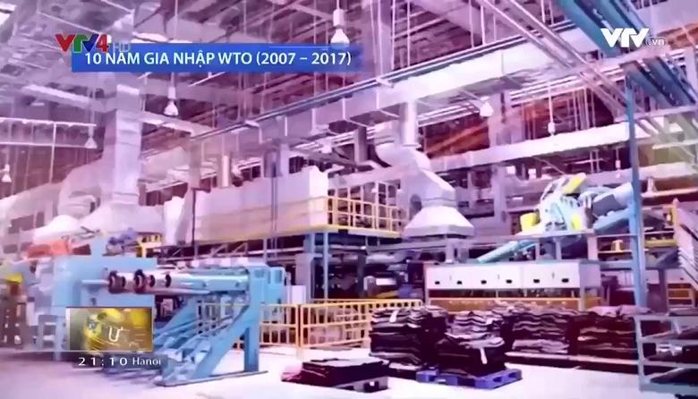 """""""10 năm Việt Nam gia nhập WTO: Cú hích quan trọng thúc đẩy hội nhập"""""""