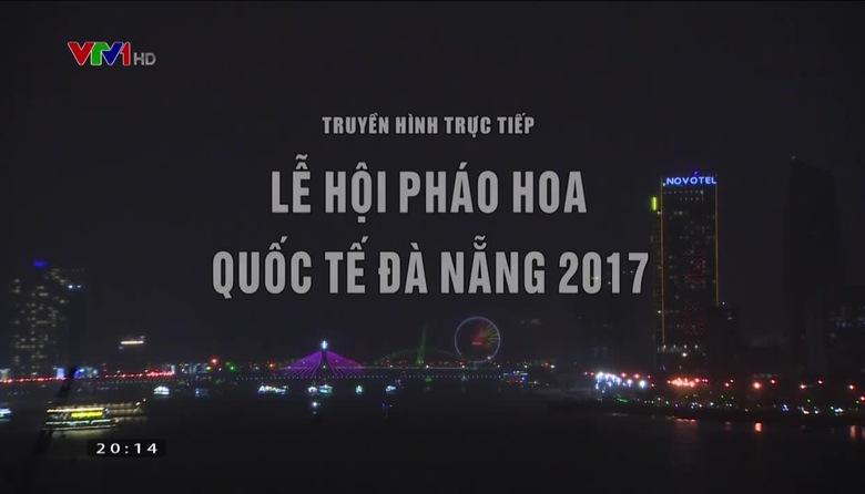 Lễ hội pháo hoa quốc tế Đà Nẵng 2017 - Phần 1