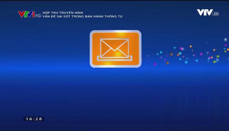 Hộp thư truyền hình: Vấn đề sai sót trong ban hành thông tư
