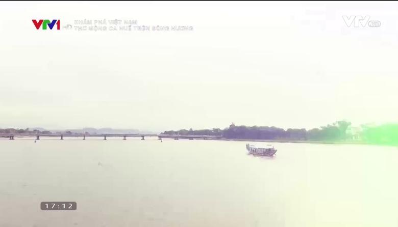 Khám phá Việt Nam: Thơ mộng ca Huế trên sông Hương