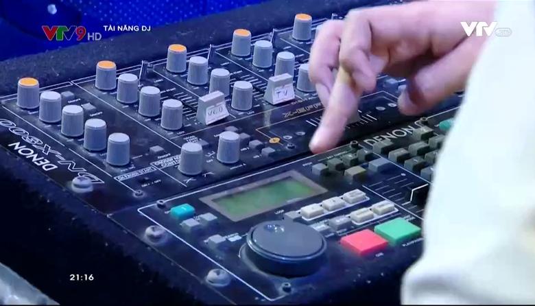 Tài năng DJ - 26/8/2016