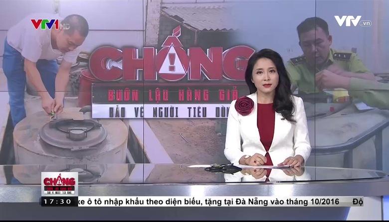 Chống buôn lậu, hàng giả - bảo vệ người tiêu dùng - 22/4/2017