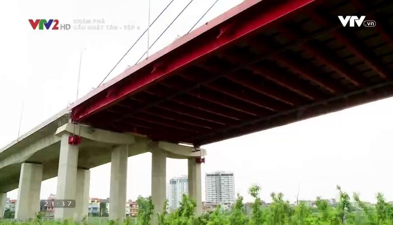 Khám phá: Cầu Nhật Tân - Tập 4