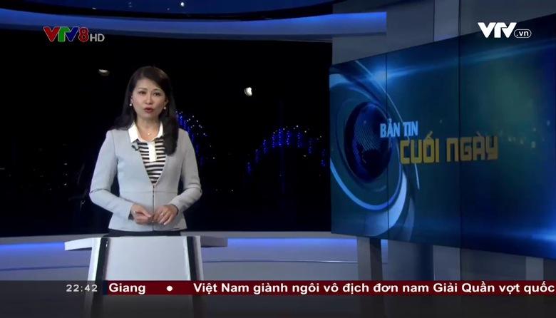 Bản tin 22h30 VTV8 - 22/7/2017