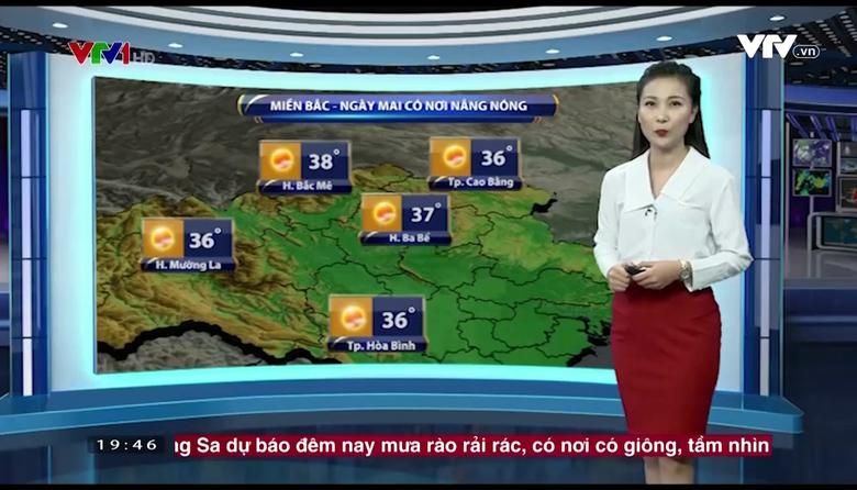 Bản tin thời tiết 19h45 - 27/7/2017