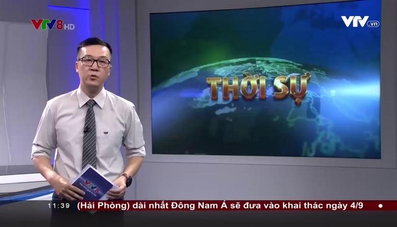Bản tin 11h30 VTV8 - 20/8/2017