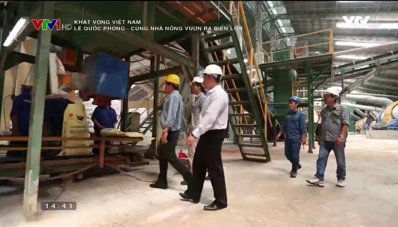 Khát vọng Việt Nam: Lê Quốc Phong - Cùng nhà nông vươn ra biển lớn