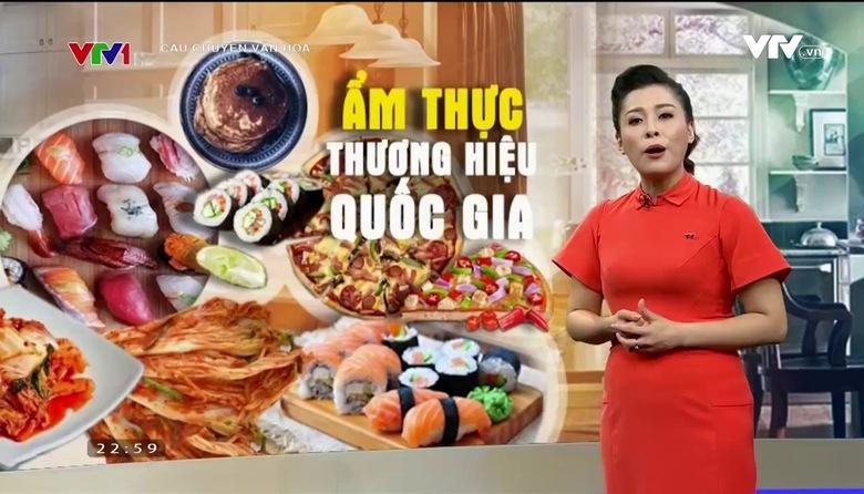 Câu chuyện văn hóa: Nâng tầm thương hiệu ẩm thực Việt