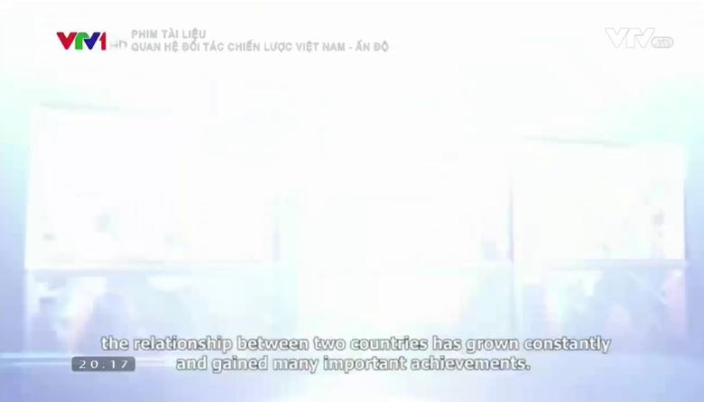 Phim tài liệu: Quan hệ đối tác chiến lược Việt Nam - Ấn Độ