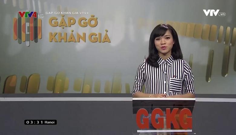 Gặp gỡ khán giả VTV4 - 24/3/2017
