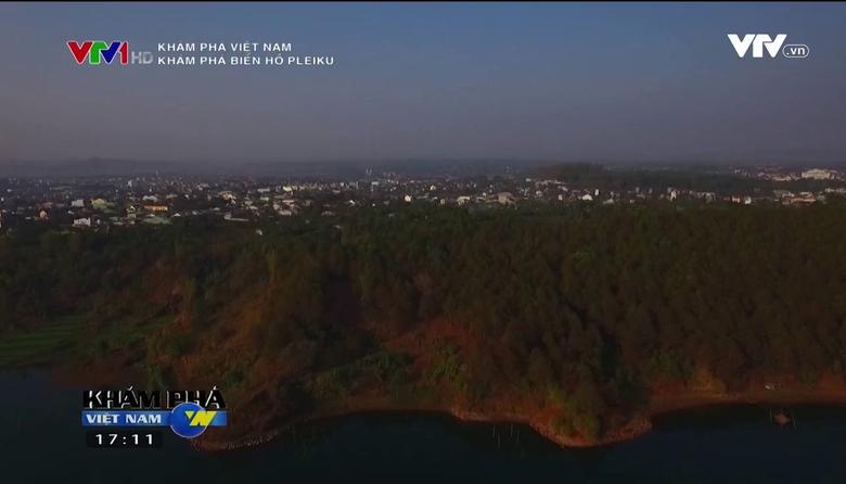 Khám phá Việt Nam: Khám phá biển hồ Pleiku