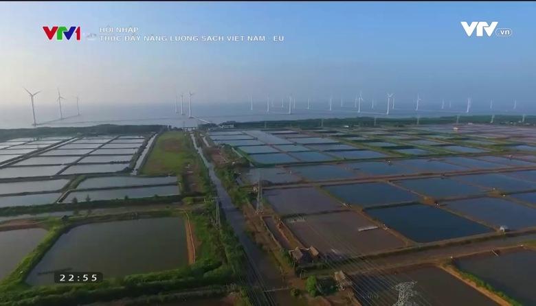 Hội nhập: Thúc đẩy năng lượng sạch Việt Nam - EU