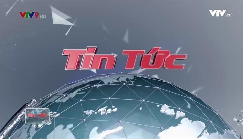 Tin tức 10h VTV9 - 16/8/2017