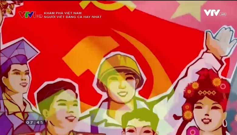 Khám phá Việt Nam: Người viết Đảng ca hay nhất