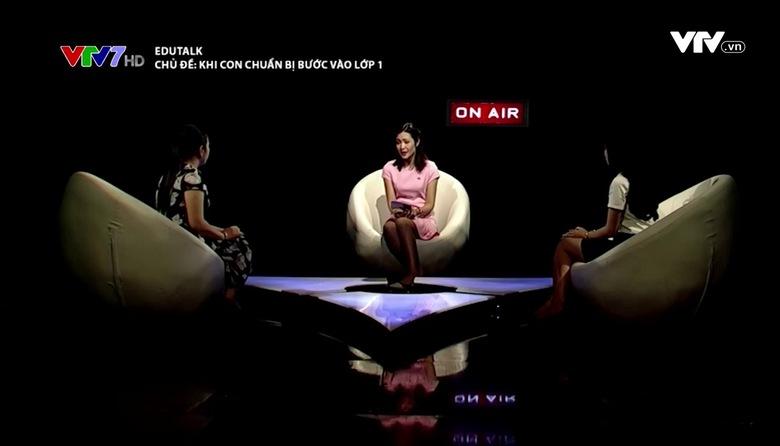 Edu Talk: Khi con chuẩn bị bước vào lớp 1