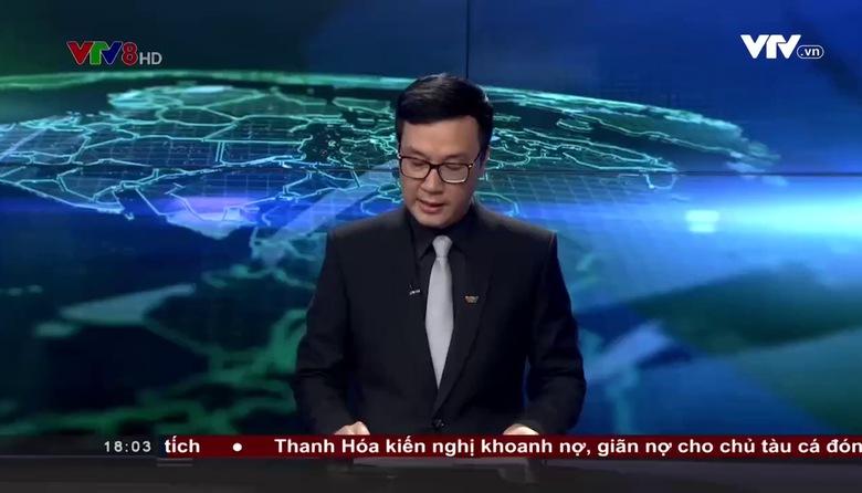 Bản tin 18h VTV8 - 21/7/2017