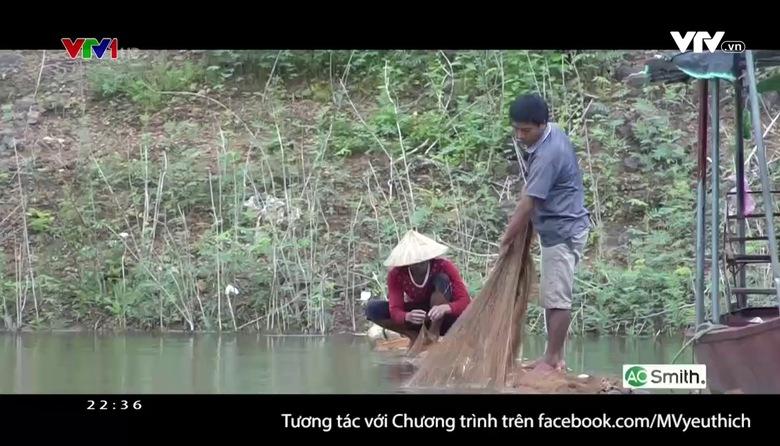 MV yêu thích:Giữ cho cá nặng lưới đầy